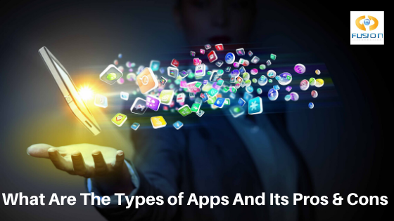 What Are The Types of Apps and Its Pros & Cons